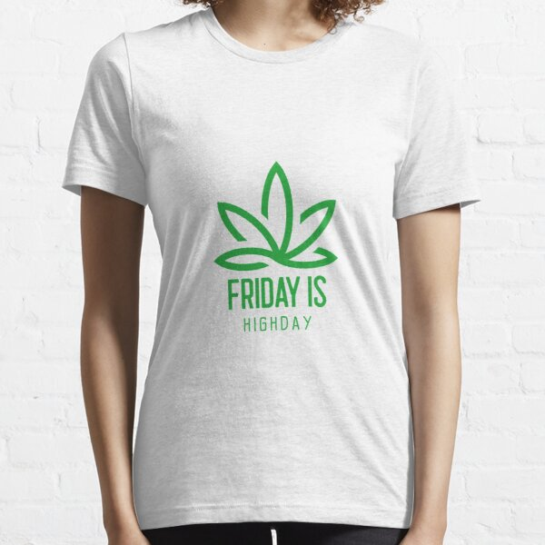 Friday Is Highday Eco-Design Essential T-Shirt