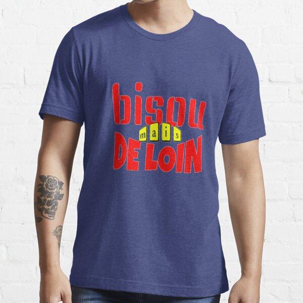 bisou mais de loin t-shirt Essential T-Shirt
