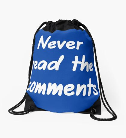 Never read the comments Drawstring Bag