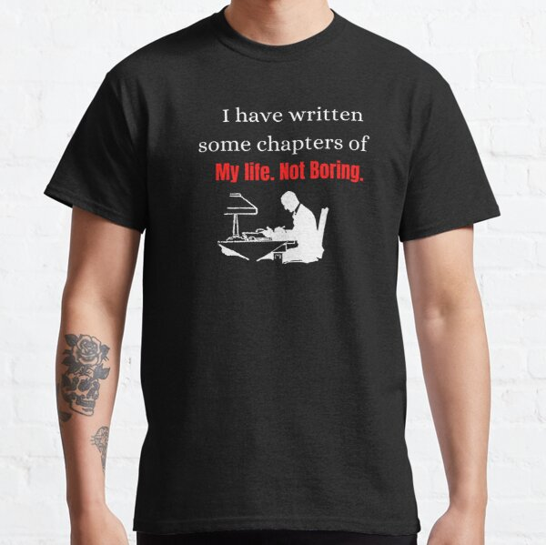 I have written some chapters of my life Classic T-Shirt