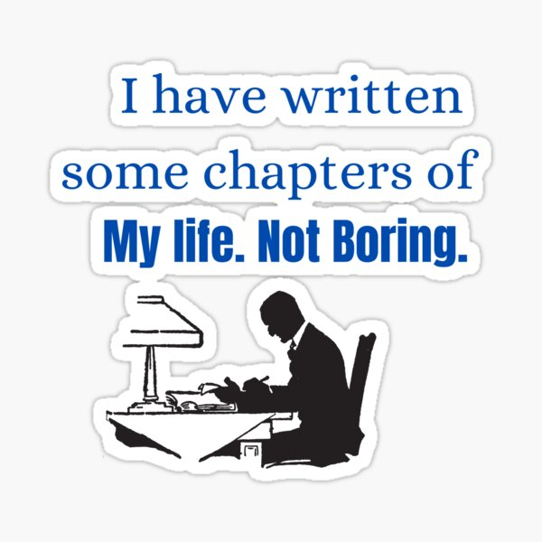 I have written some chapters of my life Sticker