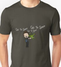 Go to Sleep! Unisex T-Shirt