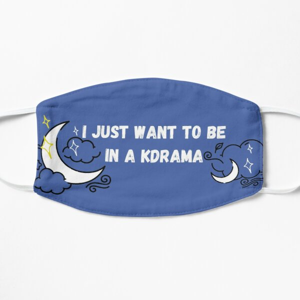 I Just Want To Be In A Kdrama Mask