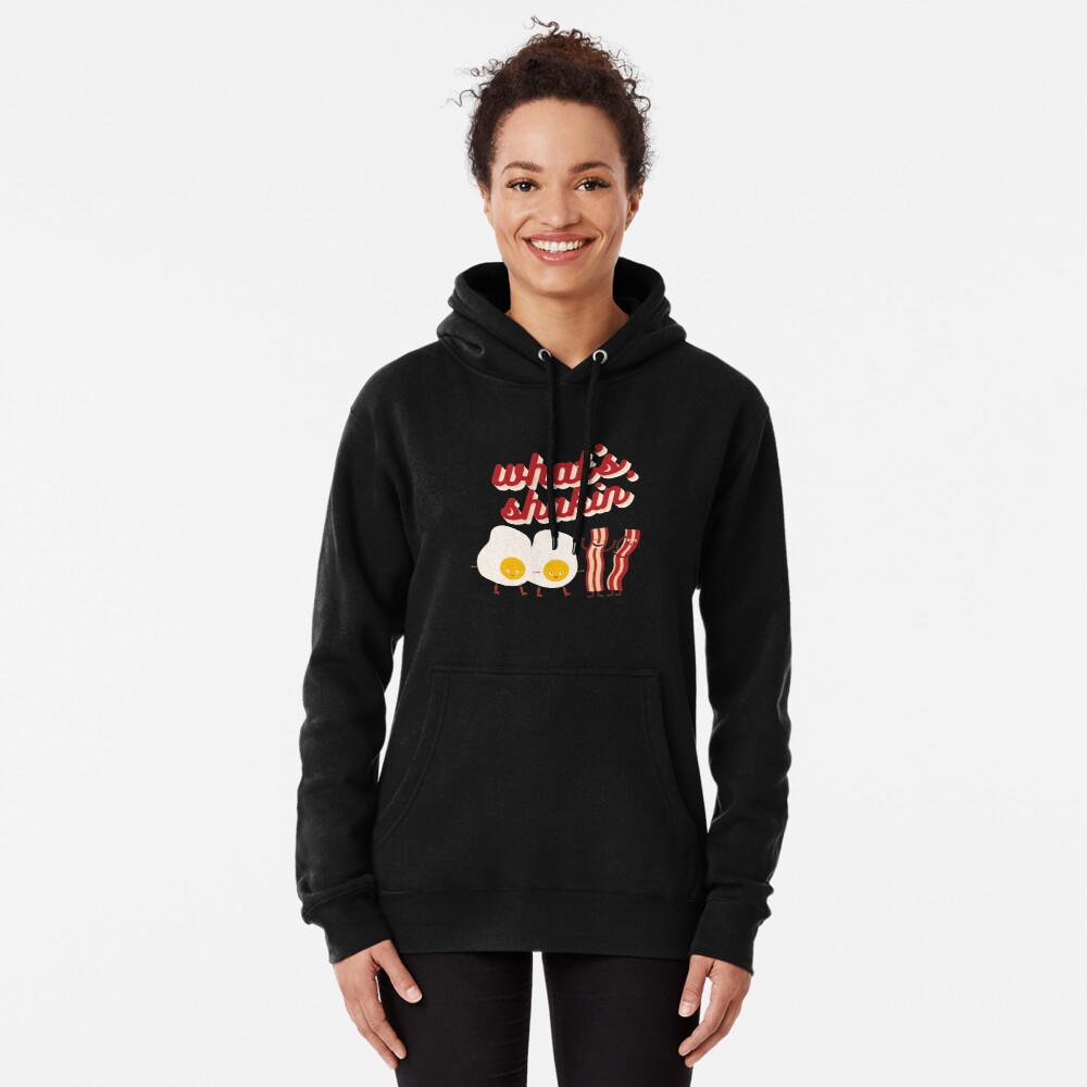What's Shakin' Eggs and Bacon? Pullover Hoodie
