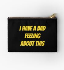 I have a bad feeling... Studio Pouch