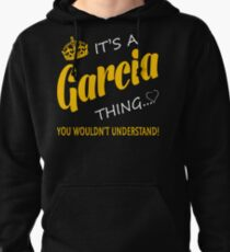 It's a Garcia Thing Pullover Hoodie