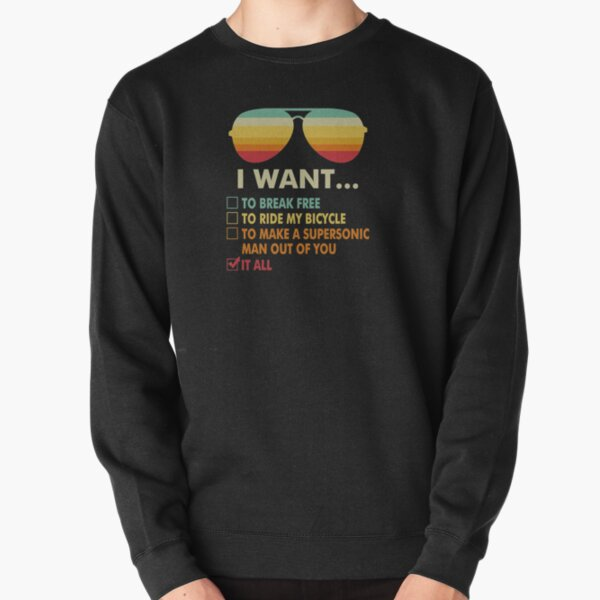 Funny Music lover I Want It All Music  Pullover Sweatshirt