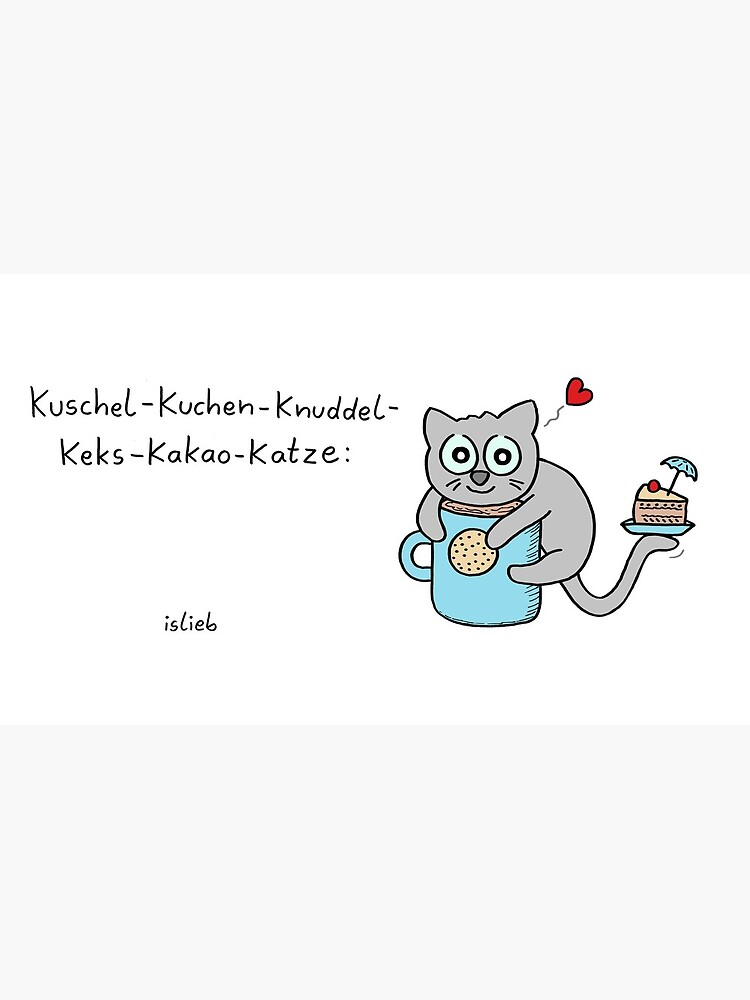 Kuschel-Kuchen-Knuddel-Keks-Kakao-Katze von islieb