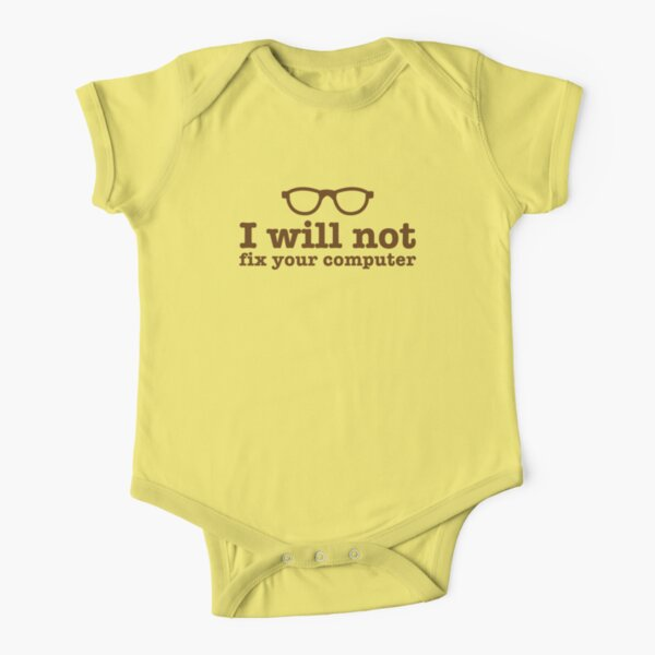 I will NOT fix your computer Short Sleeve Baby One-Piece