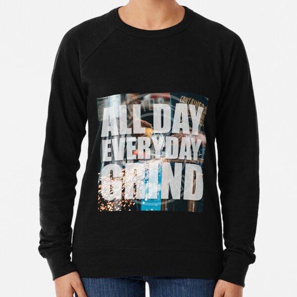 All Day Everyday Grind Lightweight Sweatshirt