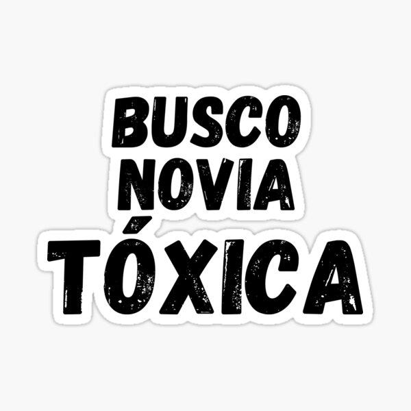 Busco Novia Toxica  Sticker