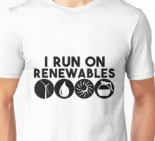 "I Run On ""Renewables"" Unisex T-Shirt"
