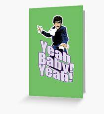 Austin Powers Yeah Baby Yeah T-shirt Greeting Card