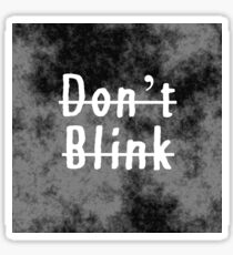 Soft Grunge/Grunge Don't Blink Sticker