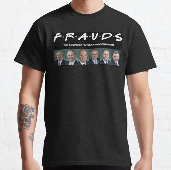 The Liberal Party Fraudsters Classic T-Shirt