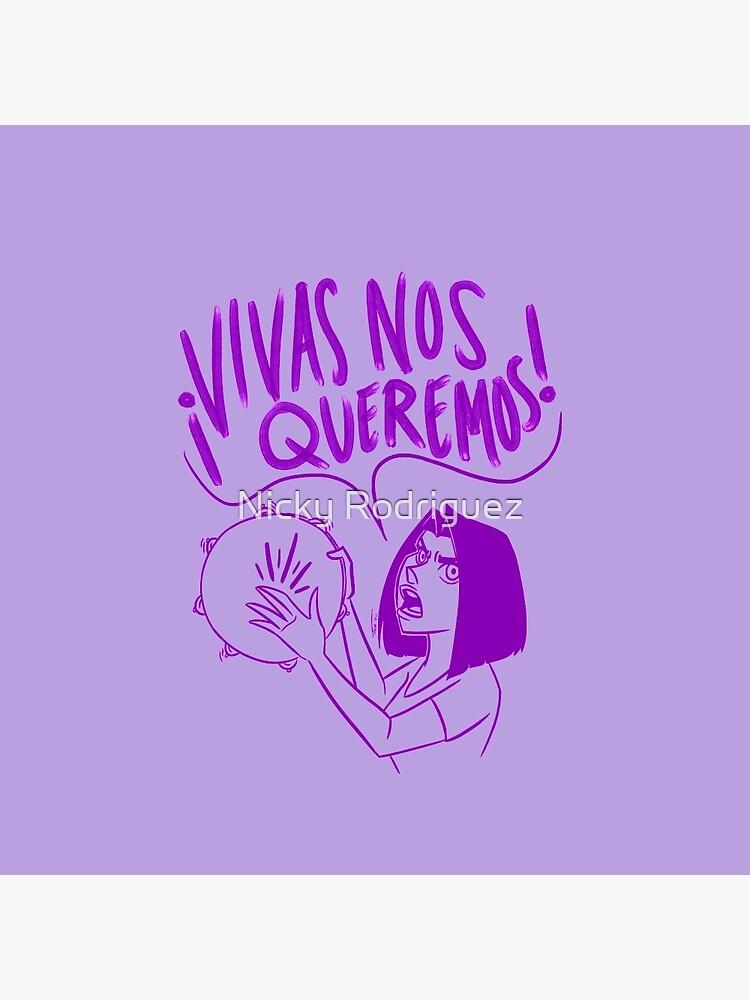 VIVAS NOS QUEREMOS by artoftiffanyr