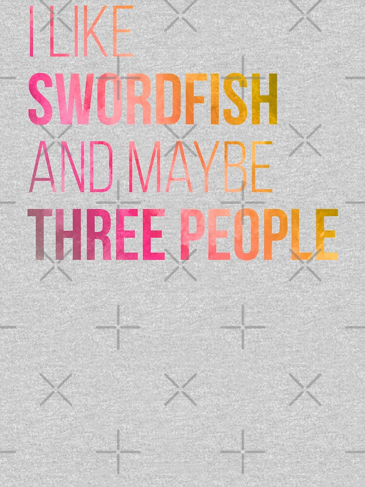 I Like Swordfish And Maybe Three People in Watercolor by DuxDesign