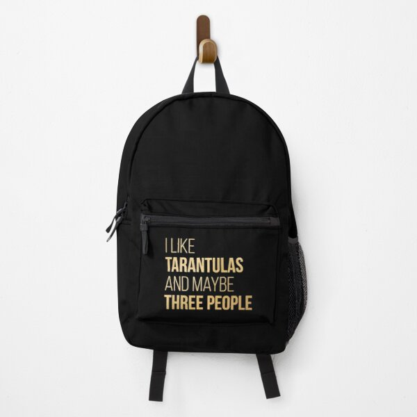 I Like Tarantulas And Maybe Three People in Gold Backpack