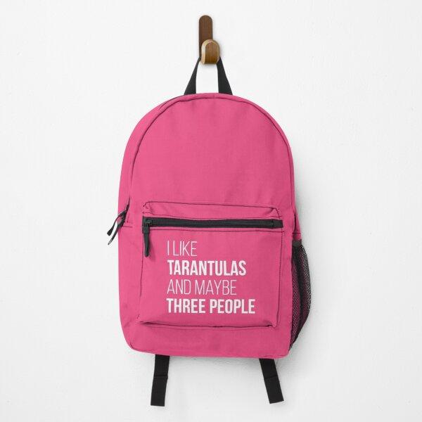 I Like Tarantulas And Maybe Three People for Women Backpack