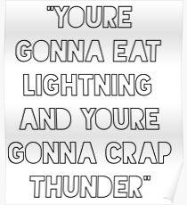 Eat lightning crap thunder Poster