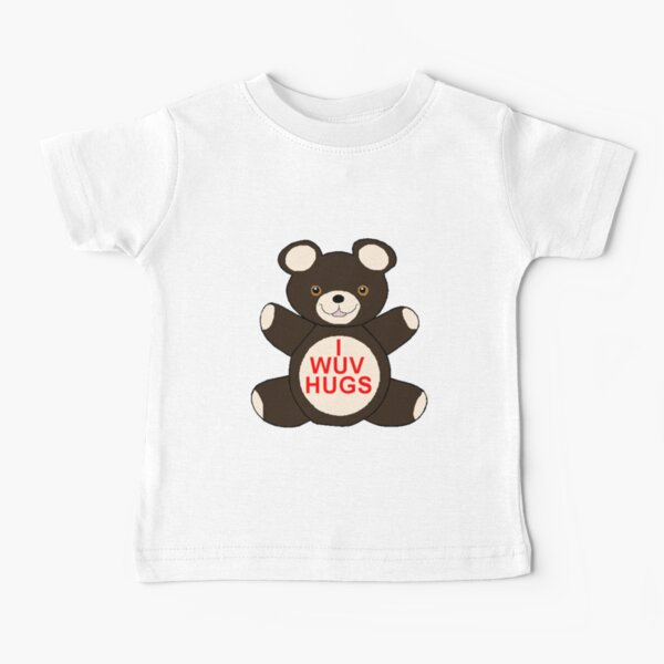 I Wuv Hugs Baby T-Shirt