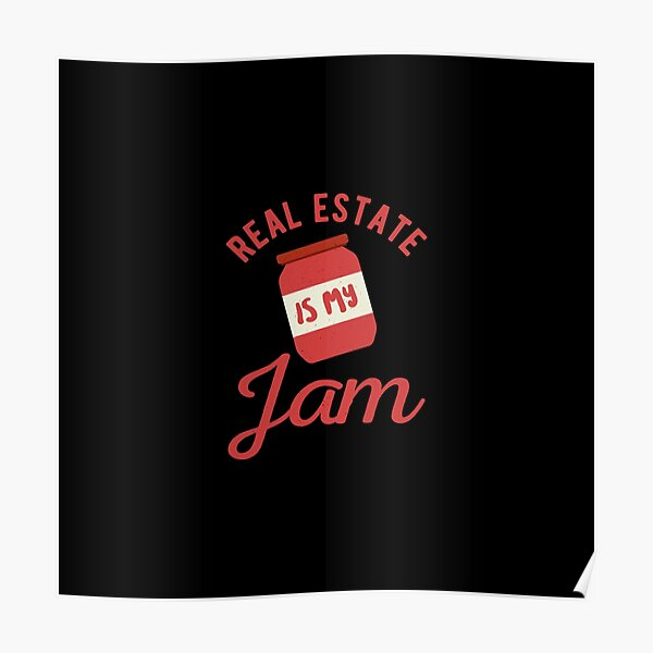 Funny Real Estate real estate is my jam Poster