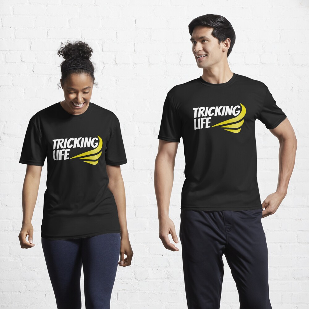 Tricking Life  Active T-Shirt