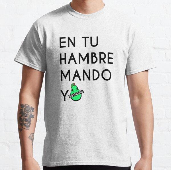 """Frase nutricionista """"En tu hambre mando yo"""" Camiseta clásica"""