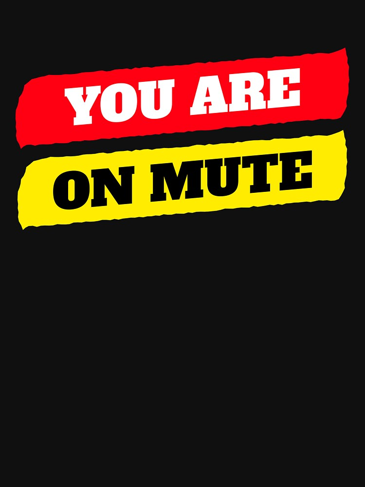 You are on mute by ds-4
