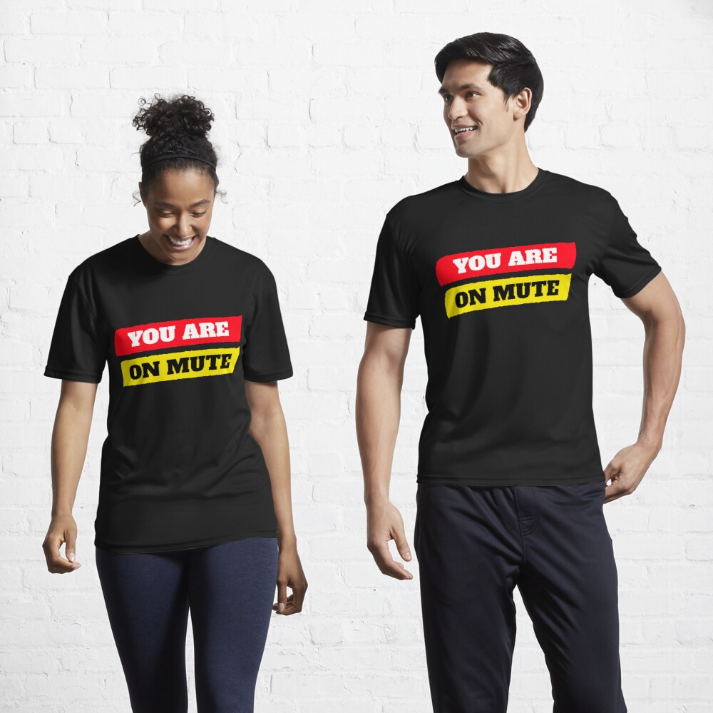 You are on mute Active T-Shirt