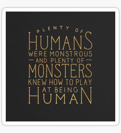 Plenty of Humans Were Monstrous (Gold) Sticker