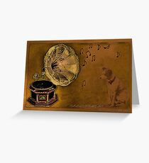 His Masters voice... Greeting Card