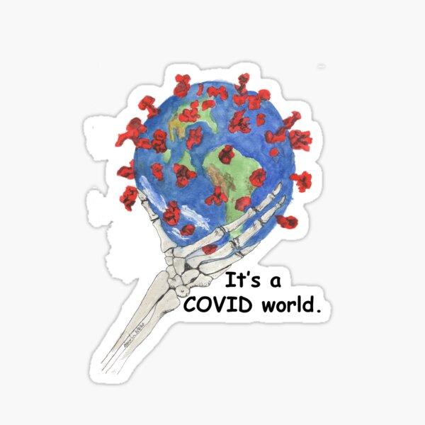It's a COVID World. Sticker