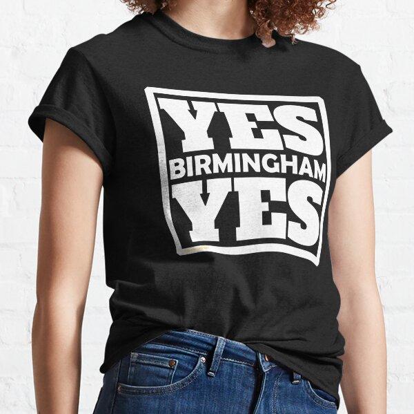 Yes Birmingham Yes Classic T-Shirt