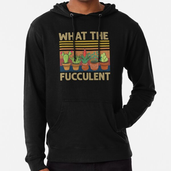What the Fucculent Cactus Succulents Plants Gardening Gift ٍVintage Retro Lightweight Hoodie
