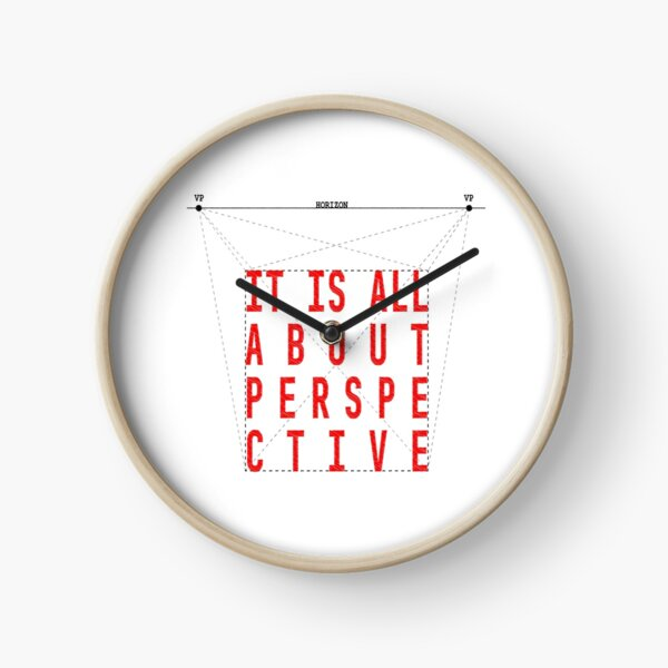 In life, it's all about perspective Clock