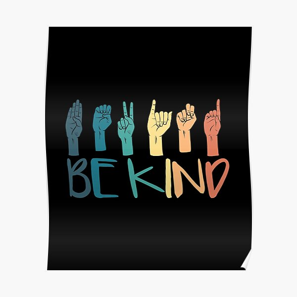 Be Kind Hand Sign Language Teachers Melanin Interpreter ASL Poster