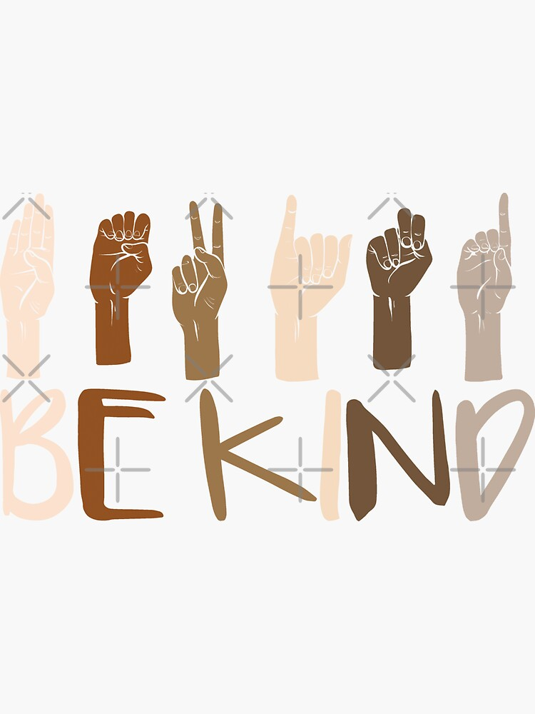 Be Kind Hand Sign Language Teachers Melanin Interpreter ASL by kindxinn