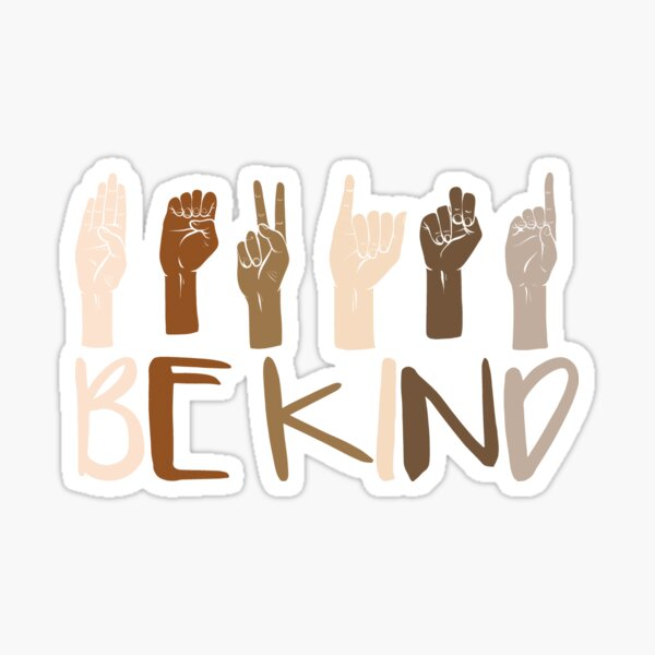 Be Kind Hand Sign Language Teachers Melanin Interpreter ASL Sticker