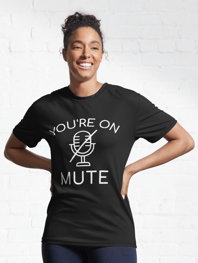 Alternate view of You're on mute  Active T-Shirt