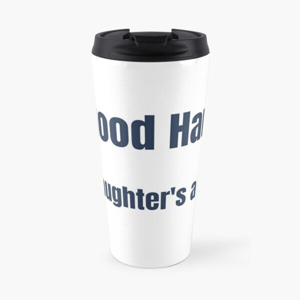 In Good Hands My Daughter's a Nurse clothing Travel Mug