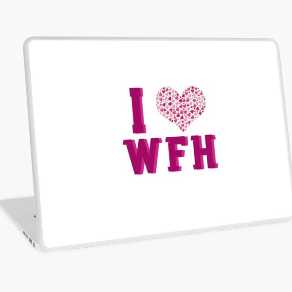 I Love Working From Home Laptop Skin