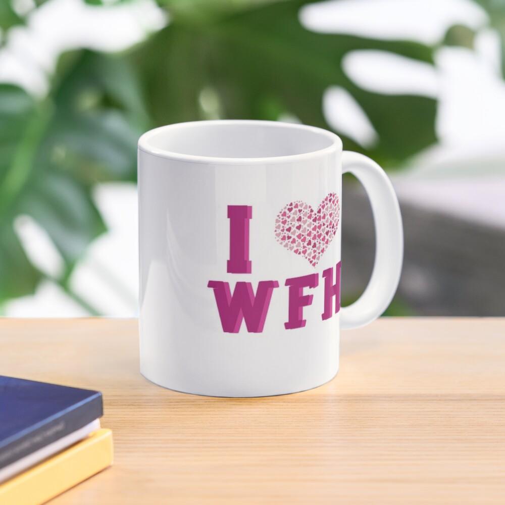 I Love Working From Home Mug