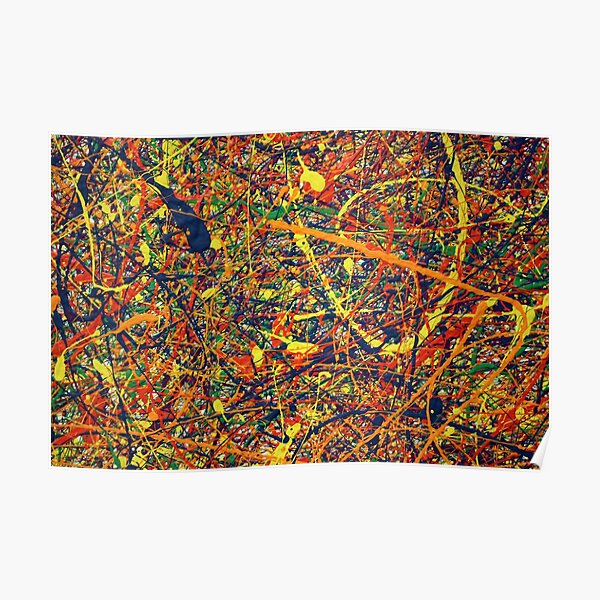 Modern Abstract Jackson Pollock Painting Original Art Titled: Constant Harmony Poster