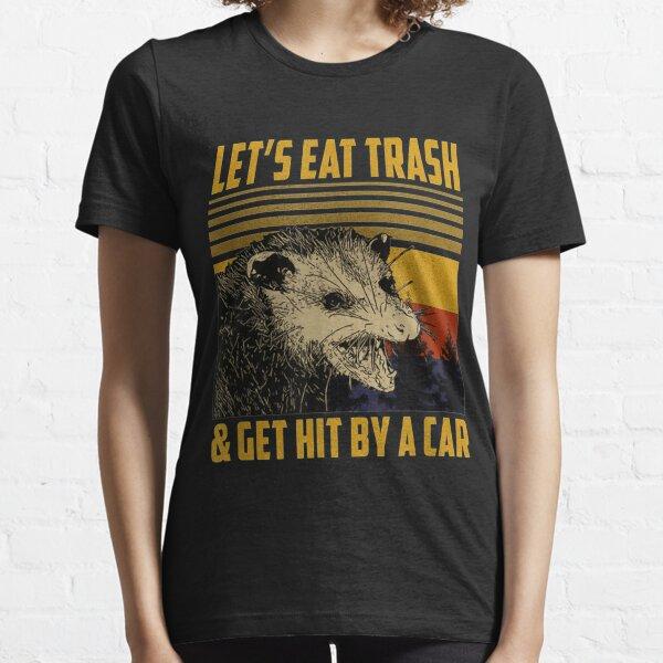Let's Eat Trash Get Hit By A Car Vintage Opossum Essential T-Shirt