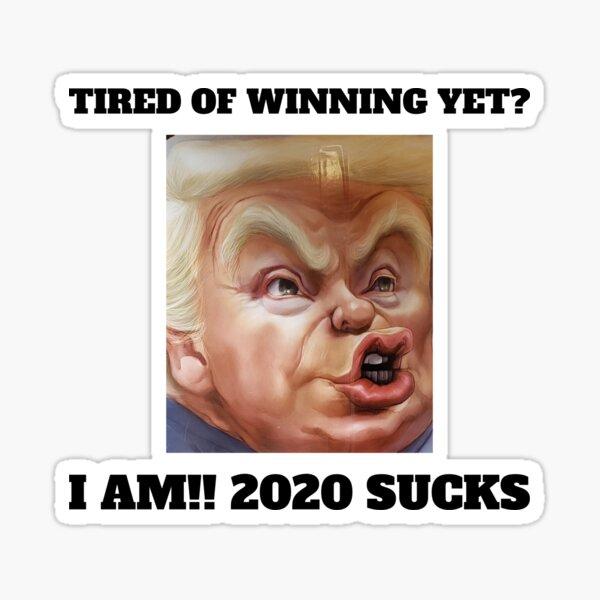 Trump 2020 Sucks Funny T-shirt  Sticker