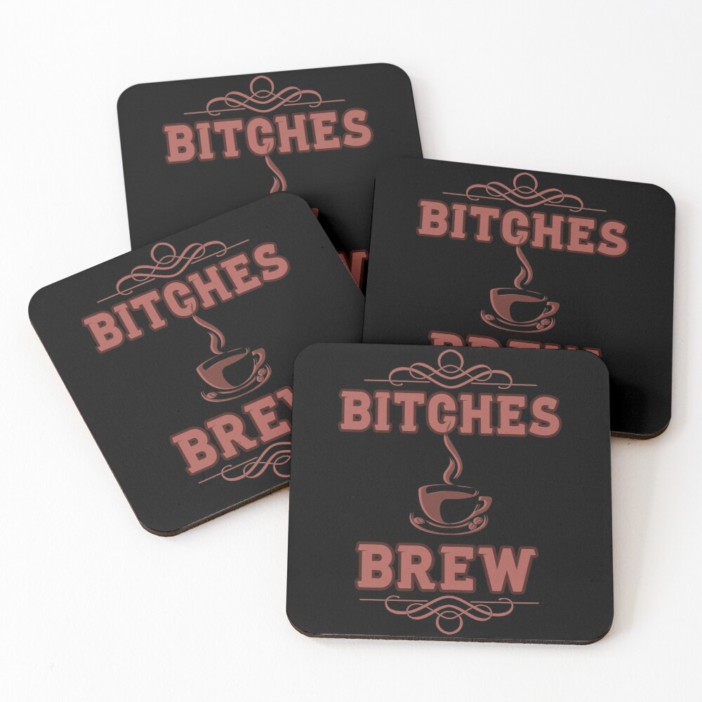 Coffee Lovers Bitches Brew Coasters (Set of 4)