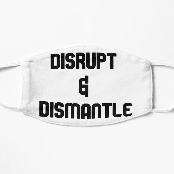 Disrupt & Dismantle Flache Maske