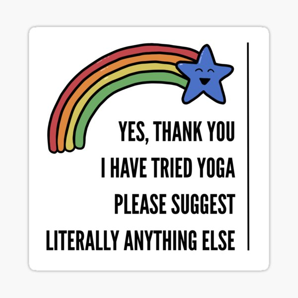 Yes Thank You I Have Tried Yoga Sticker