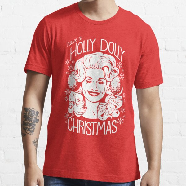 Have A Holly Dolly Christmas Essential T-Shirt